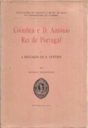 COIMBRA E D. ANTÓNIO, REI DE PORTUGAL (I-A EDUCAÇÃO DE D. ANTÓNIO)