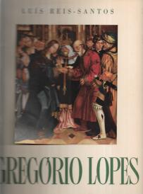 GREGÓRIO LOPES/ PRIMITIVOS PORTUGUESES DO MUSEU DE SETÚBAL/ DIOGO TEIXEIRA E SEUS COLABORADORES/ A OFICINA DE FREI CARLOS
