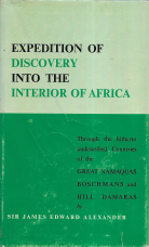AN EXPEDITION OF DISCOVERY INTO THE INTERIOR OF AFRICA - THROUGH THE HITHERTO UNDESCRIBED COUNTRIES OF THE GREAT NAMAQUAS BOSCHMANS AND HILL DAMARAS