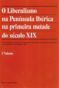 O LIBERALISMO NA PENÍNSULA IBÉRICA NA PRIMEIRA METADE DO SÉCULO XIX