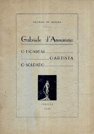 GABRIELLE D´ANNUNZIO - O HOMEM, O ARTISTA  - O SOLDADO