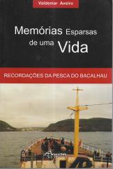 MEMÓRIAS ESPARSAS DE UMA VIDA - RECORDAÇÕES DA PESCA DO BACALHAU