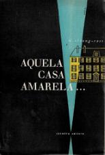 AQUELA CASA AMARELA