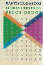 LISBOA CONTADA PELOS DEDOS - CRÓNICAS