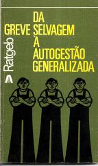 DA GREVE SELVAGEM À AUTOGESTÃO GENERALIZADA