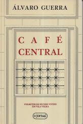 CAFÉ CENTRAL-FOLHETIM DO MUNDO VIVIDO EM VILA VELHA (1945-1974)