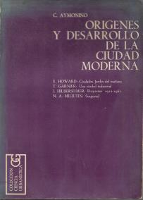 ORIGENES Y DESARROLLO DE LA CIUDAD MODERNA/ LAS CIUDADES-JARDIN DEL MAÑANA/ UNA CIUDAD INDUSTRIAL/ PROYECTOS 1912-1961/ SOSGOROD-EL PROBLEMA DE LA CONSTRUCCION DE LAS CIUDADES SOCIALISTAS