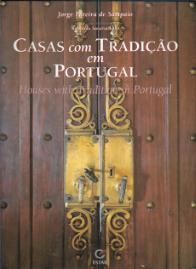 CASAS COM TRADIÇÃO EM PORTUGAL/ HOUSES WITH TRADITION IN PORTUGAL