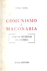 COMUNISMO E MAÇONARIA-AS FORÇAS SECRETAS DA GUERRA