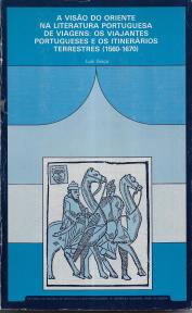 A VISÃO DO ORIENTE NA LITERATURA PORTUGUESA DE VIAGENS: OS VIAJANTES PORTUGUESES E OS ITINERÁRIOS TERRESTRES (1560-1670)