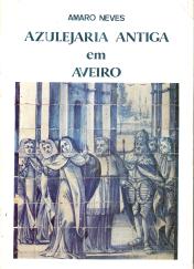 AZULEJARIA ANTIGA EM AVEIRO (SUBSÍDIOS PARA O ESTUDO DA CERÂMICA)