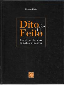 DITO & FEITO - RECEITAS DE UMA FAMÍLIA ALGARVIA