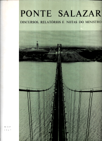 PONTE SALAZAR - DISCURSOS, RELATÓRIOS E NOTAS DO MINISTRO